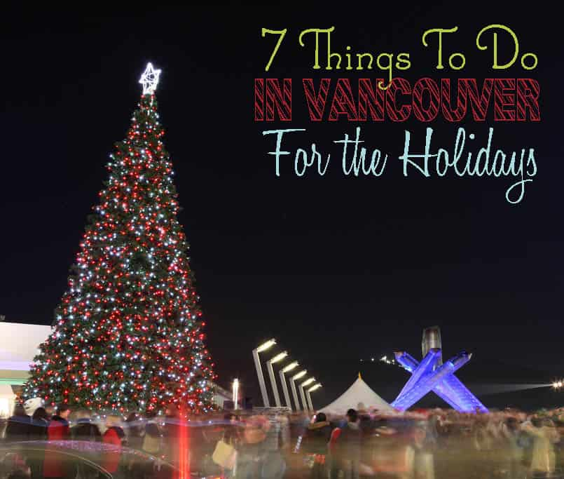 7 Things to Do in Vancouver for the Holidays