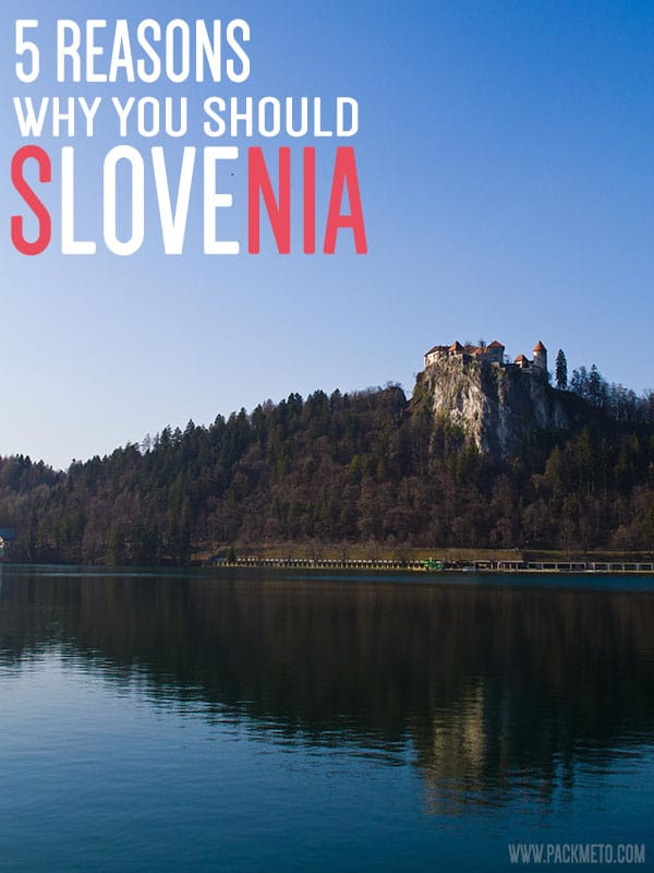 5 Reasons Why You Need To Go To Slovenia | packmeto.com