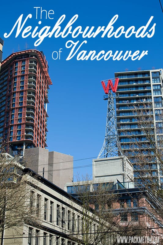 The Neighbourhoods of Vancouver – A Visitor's Guide | packmeto.com