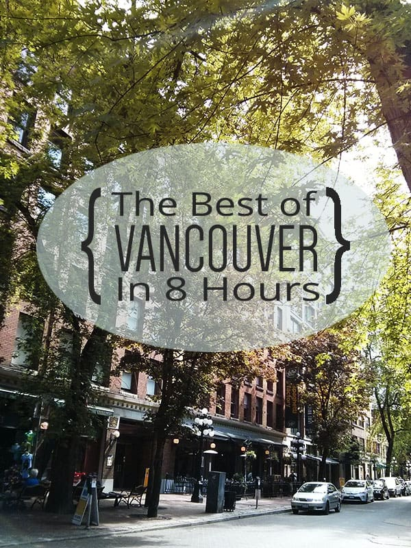 Best of Vancouver in 8 Hours