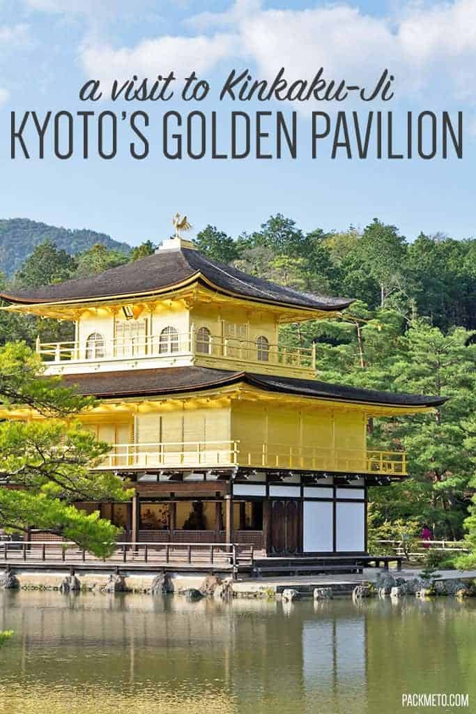 A visit to the Golden Pavilion is a must when visiting Kyoto, Japan | packmeto.com